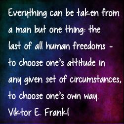 Viktor Frankl Choose Circumstances