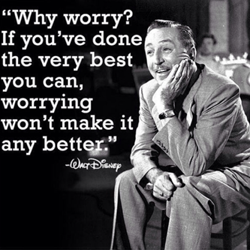 Walt Disney: Why Worry Quote Dr Lori Todd